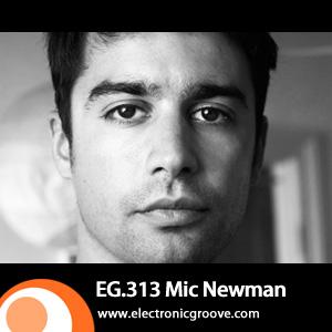 2012-06-28 - Mic Newman - Electronic Groove Podcast (EG.313).jpg