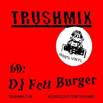 2014-09-02 - DJ Fett Burger - Trushmix 60.jpg