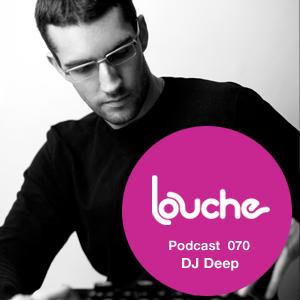 2012-03-08 - DJ Deep - Louche Podcast 070.jpg