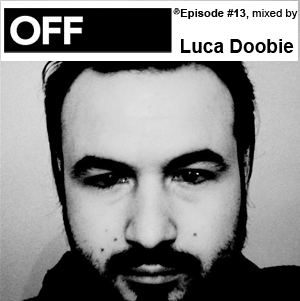 2010-06-16 - Luca Doobie - OFF Recordings Podcast 13.jpg