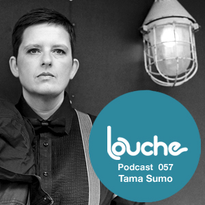 2011-10-13 - Tama Sumo - Louche Podcast 057.jpg