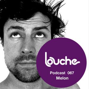 2012-02-09 - Melon - Louche Podcast 067.jpg