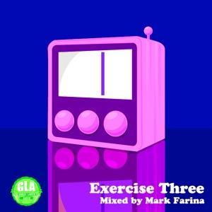 2012-03-06 - Mark Farina - Exercise Three (GLA Podcast 28).jpg