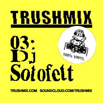 2011-09-12 - DJ Sotofett - Trushmix 03.jpg