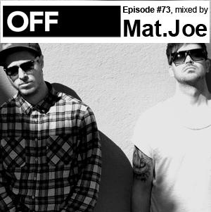 2012-08-14 - Mat.Joe - OFF Recordings Podcast 73.jpg