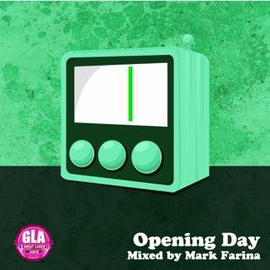 2011-04-02 - Mark Farina - Opening Day (GLA Podcast 16).jpg