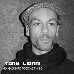 2009-08-24 - Tony Lionni - Mixmag.info Podcast 36.jpg