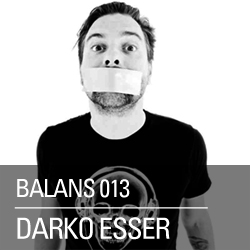 2012-02-15 - Darko Esser - Balans Podcast (BALANS013).jpg