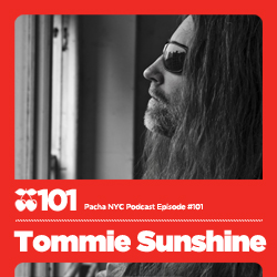 2011-06-05 - Tommie Sunshine - Pacha NYC Podcast 101.jpg