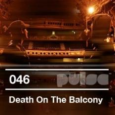 2011-09-29 - Death On The Balcony - Pulse Radio Podcast 046.jpg