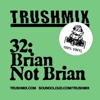 2012-09-06 - Brian Not Brian - Trushmix 32.jpg