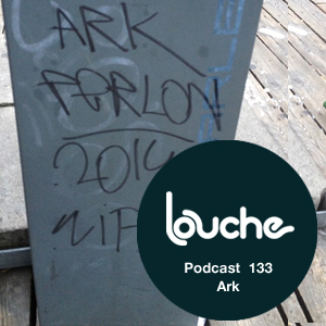 2014-11-18 - Ark - Louche Podcast 133.jpg
