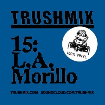 2012-01-08 - LA Morillo - Trushmix.jpeg