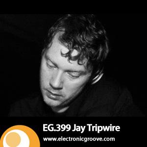 2013-07-08 - Jay Tripwire - Electronic Groove Podcast (EG.399).jpg