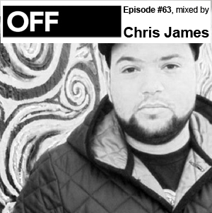 2012-03-26 - Chris James - OFF Recordings Podcast 63.jpg