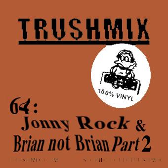 2014-11-19 - Jonny Rock, Brian Not Brian - Trushmix 64 (Part 2).jpg