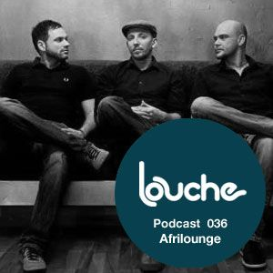 2011-02-16 - Afrilounge - Louche Podcast 036.jpg