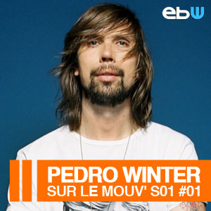 2014-01-09 - Pedro Winter - Sur Le Mouv' S01 01.jpg