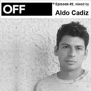 2009-12-29 - Aldo Cadiz - OFF Recordings Podcast 2.jpg