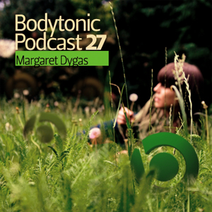 2009-01-27 - Margaret Dygas - Bodytonic Podcast 27.jpg