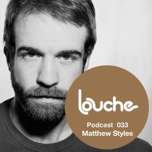 2011-01-05 - Matthew Styles - Louche Podcast 033.png