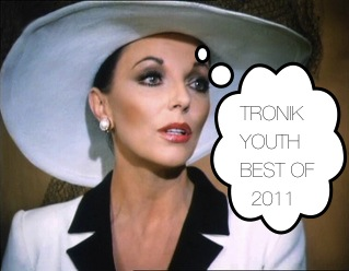 2011-12-21 - Tronik Youth - Best Of 2011.jpg