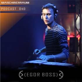 2013-03-15 - Egor Boss - Maschinenraum Podcast 040.jpg