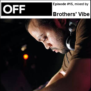 2010-07-12 - Brothers' Vibe - OFF Recordings Podcast 15.jpg