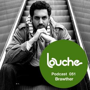 2011-07-28 - Brawther - Louche Podcast 051.jpg