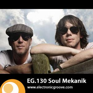 2010-05-14 - Soul Mekanik - Electronic Groove Podcast (EG.130).jpg