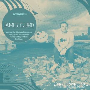 2010-04-22 - James Curd - Child's Play Edition (OmCast 10).jpg