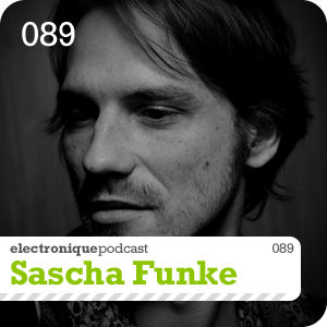 2010-09-11 - Sascha Funke - Electronique.it Podcast (E.P.089).jpg