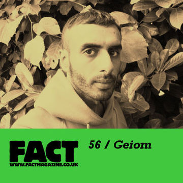 2009-06-12 - Geiom - FACT Mix 56.jpg