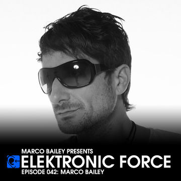 2011-09-28 - Marco Bailey - Elektronic Force Podcast 042.jpg