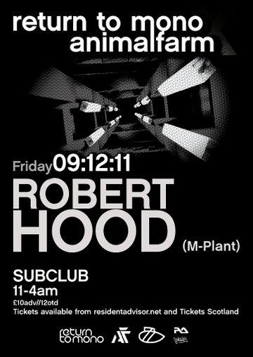 2011-12-09 - Robert Hood @ Return To Mono & Animal Farm, Sub Club.jpg