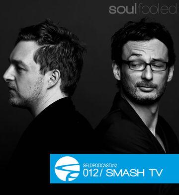 2012-01-30 - Smash TV - Soulfooled Podcast 012.jpg