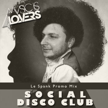2012-08-03 - Social Disco Club - Le' Spank Promo Mix (Music Is 4 Lovers).jpg