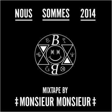 2013-12-05 - Monsieur Monsieur - Nous Sommes 2014 Mixtape.jpg