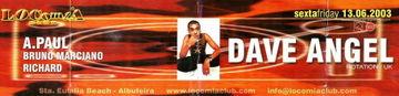 2003-06-13 - Dave Angel @ Locomia.jpg
