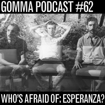 2011-12-19 - Esperanza - Who's Afraid Of ESPERANZA? (Gomma Podcast 62).jpg