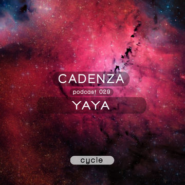 2012-07-20 - Yaya - Cadenza Podcast 029 - Cycle.jpg