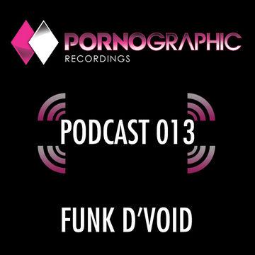2013-04-18 - Funk D'Void - Pornographic Podcast 013.jpg