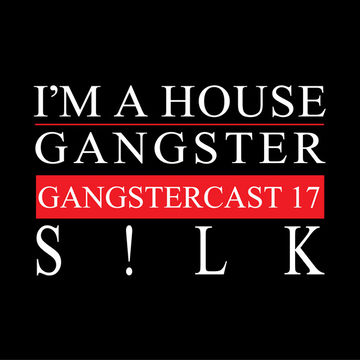 2013-08-28 - S!lk - Gangstercast 17.jpg