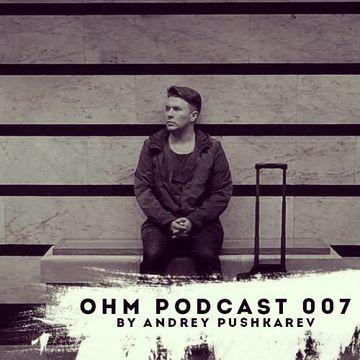 2013-09-20 - Andrey Pushkarev - Ohm Podcast 007.jpg