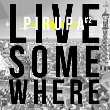 2014-02-28 - Pirupa - Pirupa Live Some Where 2.jpg