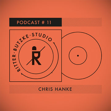 2014-09-29 - Chris Hanke - Ritter Butzke Studio Podcast 11.jpg