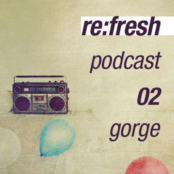 2011-11-01 - Gorge - ReFresh Music Podcast 2.jpg