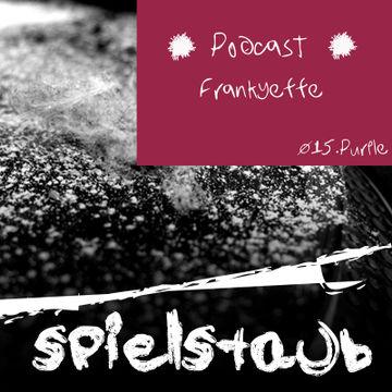2012-08-18 - Frankyeffe - Spielstaub Podcast 015.Lila.jpg