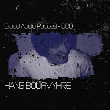 2012-01-25 - Hans Bouffmyhre - Brood Audio Podcast (BAP008).jpg