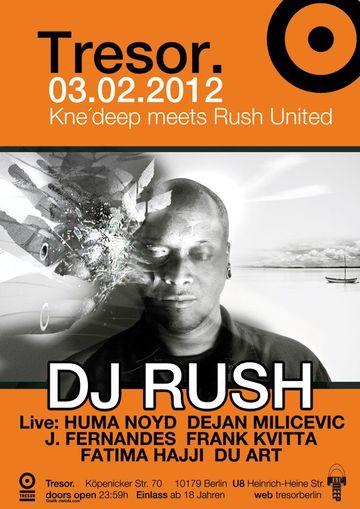 2012-02-03 - DJ Rush @ Kne'Deep Meets Rush United, Tresor.jpg